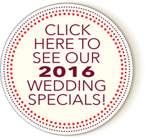 click here to see our 2016 wedding specials!